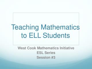 Teaching Mathematics  to ELL Students
