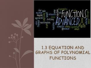 1.3 EQUATION  AND  GRAPHS OF POLYNOMIAL FUNCTIONS