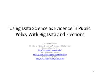 Using Data Science as Evidence in Public Policy With Big Data and Elections