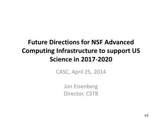 Future Directions for NSF Advanced Computing Infrastructure to support US Science in 2017-2020