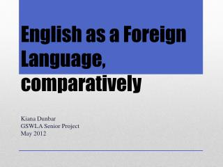 English  as a Foreign Language,  comparatively