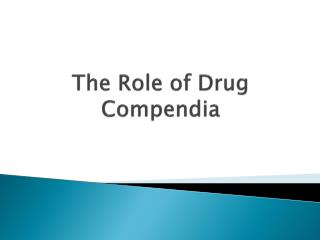 The Role of Drug Compendia