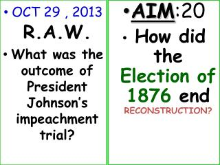 OCT 29 , 2013 R.A.W. What was the outcome of President Johnson's impeachment trial?