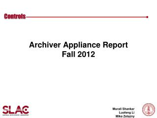 Archiver  Appliance Report Fall 2012