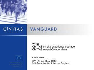 WP5: CIVITAS  o n - site experience upgrade CIVITAS Award Compendium Csaba Mezei