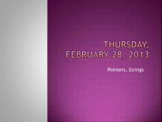 Thursday, February  28,  2013