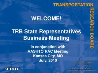 WELCOME! TRB State Representatives Business Meeting