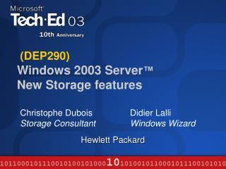DEP290  Windows 2003 Server   New Storage features