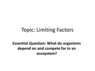 Topic: Limiting Factors