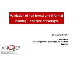 Validation of non formal and informal learning  – the case of Portugal