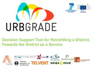 Decision Support Tool for Retrofitting a District,  Towards  the  District  as a Service