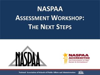 NASPAA  Assessment Workshop:  The  Next Steps