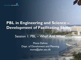 PBL in Engineering and Science – Development of  Facilitating Skills