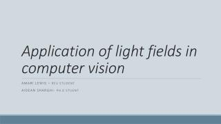 Application of light fields in computer vision