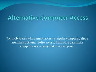 Alternative Computer Access