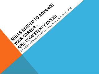 Skills Needed to Advance your career �  apic  competency model