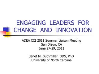 ENGAGING  LEADERS  FOR CHANGE  AND  INNOVATION