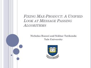 Fixing Max-Product: A Unified Look at Message Passing Algorithms