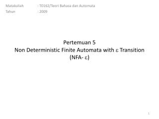 Pertemuan 5 Non Deterministic Finite Automata with  ? Transition  (NFA-  ? )