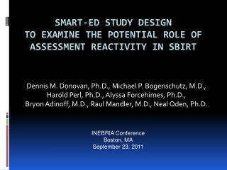 SMART-ED Study Design  to  Examine the  Potential Role  of  Assessment Reactivity in SBIRT