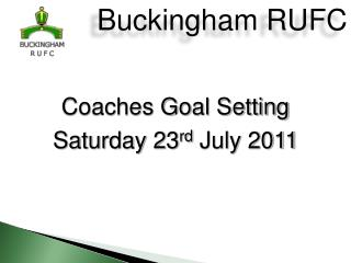 Coaches Goal Setting Saturday 23 rd  July 2011
