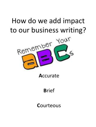 How do we add impact to our business writing?