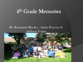 4 th  Grade Memories