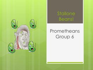 Stallone Beans!