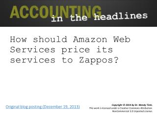 How should Amazon Web Services price its services to Zappos ?