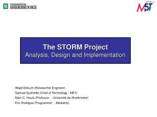 The STORM Project Analysis, Design and Implementation
