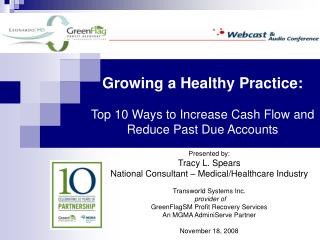 Growing a Healthy Practice:   Top 10 Ways to Increase Cash Flow and Reduce Past Due Accounts