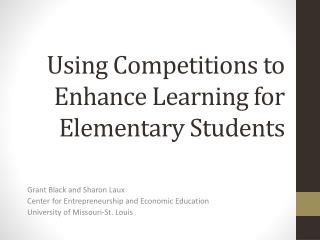 Using Competitions to Enhance Learning for Elementary Students