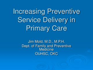 Increasing Preventive Service Delivery in Primary Care