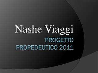 Progetto Propedeutico 2011