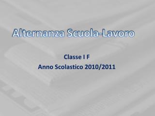 Classe I F Anno Scolastico 2010/2011