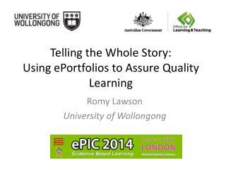 Telling the Whole Story:  Using  ePortfolios  to Assure Quality Learning