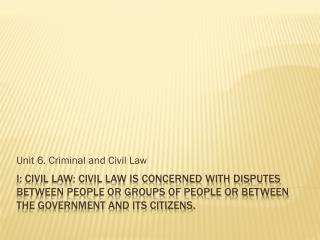 Unit 6. Criminal and Civil Law