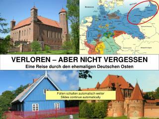 VERLOREN   ABER NICHT VERGESSEN Eine Reise durch den ehemaligen Deutschen Osten