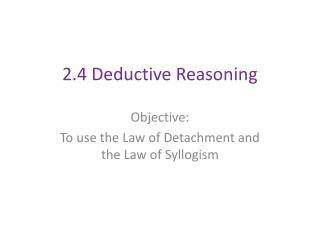 2.4 Deductive Reasoning