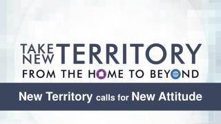 New Territory  calls for  New Attitude