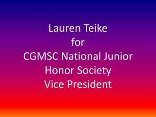 Lauren  Teike for  CGMSC National Junior Honor Society  Vice President