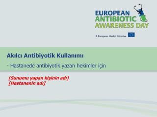 Akilci Antibiyotik Kullanimi