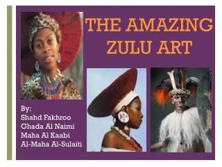 THE AMAZING ZULU ART