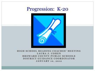 Progression:  K-20