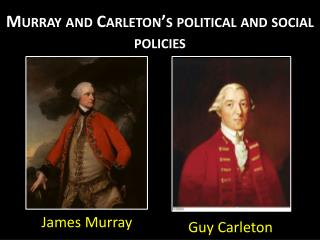 Murray  and Carleton�s political and social policies