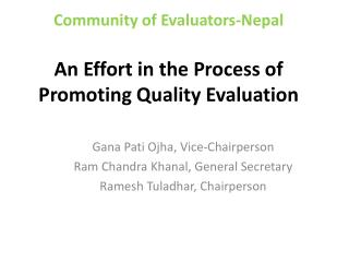 Community of Evaluators-Nepal An Effort in the Process of Promoting Quality Evaluation