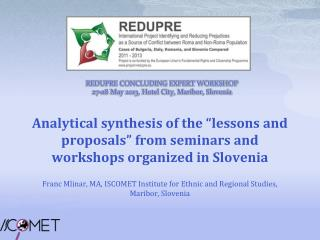 REDUPRE CONCLUDING EXPERT WORKSHOP  27-28 May 2013, Hotel City, Maribor, Slovenia