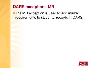 DARS exception:  MR