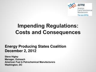Impending Regulations:  Costs and Consequences