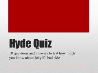 Hyde Quiz